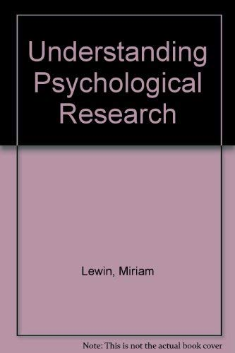 Understanding Psychological Research: The Student Researcher's Handbook (0471658375) by Miriam Lewin
