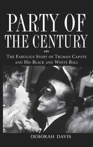 Party of the Century: The Fabulous Story of Truman Capote and His Black-and-white Ball: Davis, ...