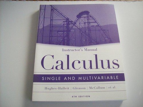 Instructor's Manual Calculus Single and Multivariable: Deborah Hughes-Hallett; Andrew