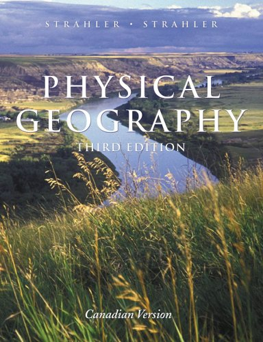 9780471660446: Physical Geography: Science and Systems of the Human Environment