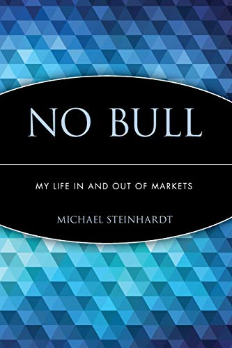9780471660460: No Bull: My Life in and Out of Markets (Finance & Investments)