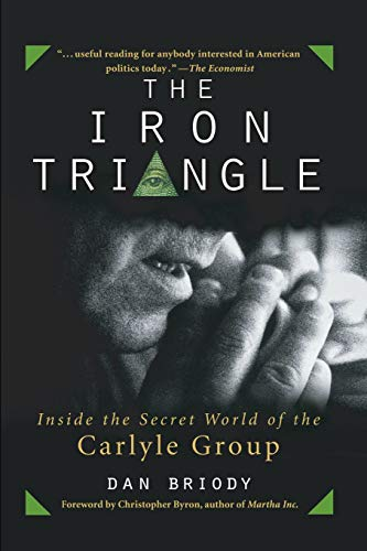 9780471660620: The Iron Triangle: Inside the Secret World of the Carlyle Group (Business)