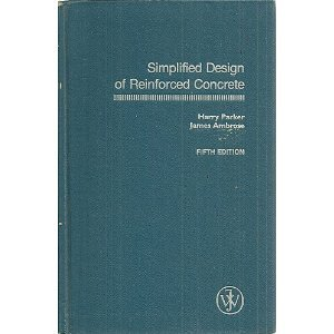 Simplified Design of Reinforced Concrete: Parker, Harry; PARKER,