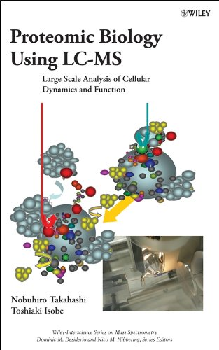 9780471662587: Proteomic Biology Using LC/MS: Large Scale Analysis of Cellular Dynamics and Function
