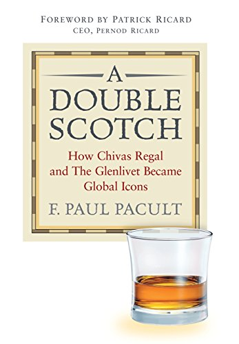 9780471662716: A Double Scotch: How Chivas Regal and the Glenlivet Became Global Icons