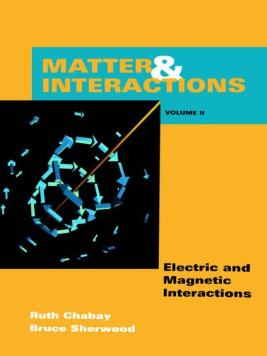 Matter and Interaction II : Electric and: Bruce A. Sherwood;