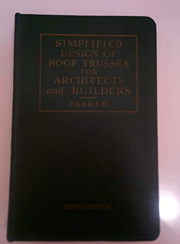 Simplified design of roof trusses for architects: Parker, Harry