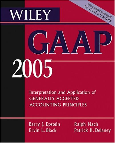 9780471668343: Wiley GAAP 2005: Interpretation and Application of Generally Accepted Accounting Principles (Wiley GAAP for Governments: Interpretation & Application of GAAP for State & Local Governments)