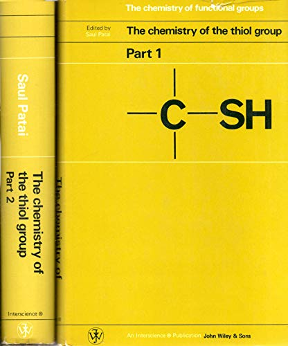 9780471669494: The Chemistry of the Thiol Group. Parts 1 & 2. (The chemistry of functional groups)