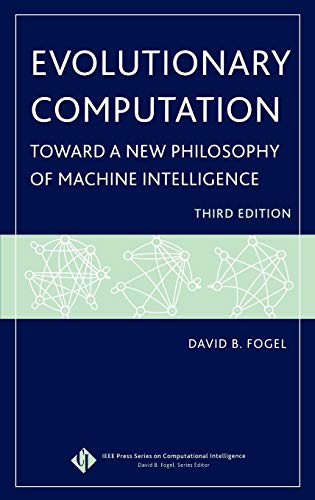 9780471669517: Evolutionary Computation: Toward a New Philosophy of Machine Intelligence (IEEE Press Series on Computational Intelligence)