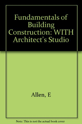 Fundamentals of Building Construction: WITH Architect's Studio (9780471669685) by Edward Allen