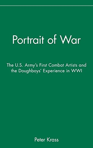 9780471670230: Portrait of War: The U.S. Army's First Combat Artists and the Doughboys' Experience in WWI