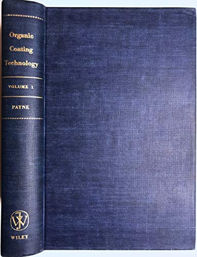 9780471672869: Organic Coating Technology: v. 1