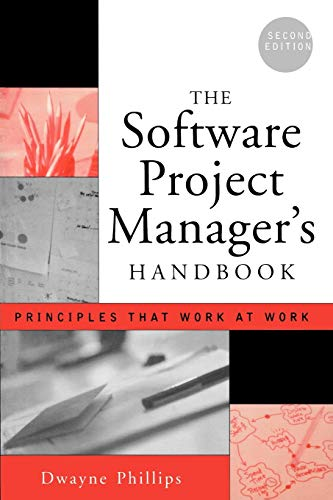 9780471674207: The Software Project Manager's Handbook: Principles That Work at Work