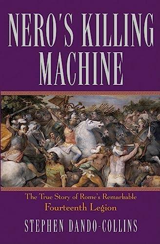 Nero's Killing Machine: The True Story of: Dando-Collins, Stephen