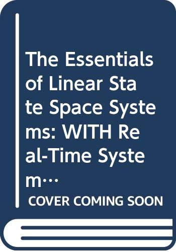 9780471675174: The Essentials of Linear State Space Systems: WITH Real-Time Systems and Software