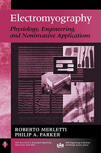 9780471675808: Electromyography: Physiology, Engineering and Non-invasive Applications (IEEE Press Series on Biomedical Engineering)