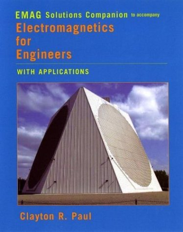 9780471675914: Electromagnetics for Engineers, EMAG Solutions Companion: With Applications to Digital Systems and Electromagnetic Interference