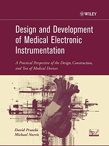 9780471676232: Medical Electronic Instrumentation: A Practical Perspective of the Design, Construction, and Test of Medical Devices