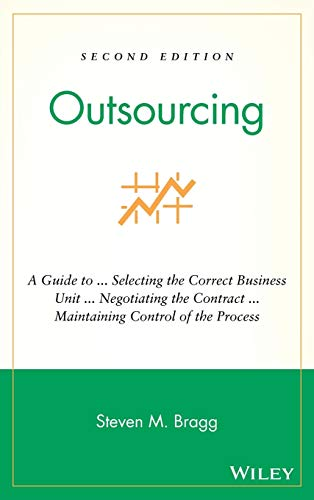 9780471676263: Outsourcing: A Guide to ... Selecting the Correct Business Unit ... Negotiating the Contract ... Maintaining Control of the Process