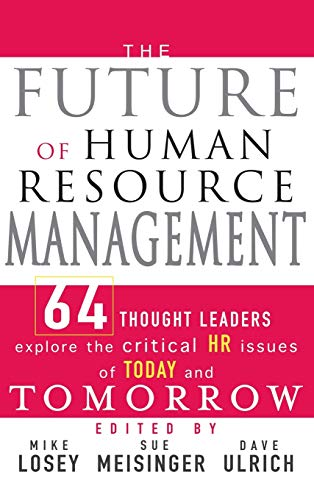 9780471677918: The Future of Human Resource Management: 64 Thought Leaders Explore the Critical HR Issues of Today and Tomorrow
