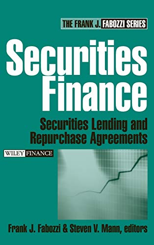 Securities Finance Securities Lending and Repurchase Agreements: Fabozzi, Frank J.