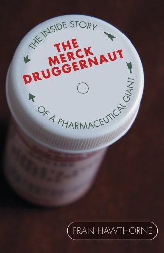 9780471679066: The Merck Druggernaut: The Inside Story of a Pharmaceutical Giant