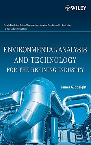9780471679424: Environmental Analysis and Technology for the Refining Industry (Chemical Analysis: A Series of Monographs on Analytical Chemistry and Its Applications)