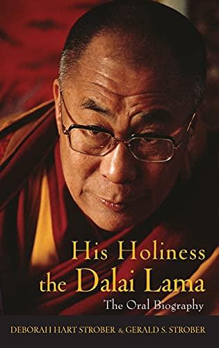 His Holiness the Dalai Lama: The Oral Biography: Deborah Hart Strober