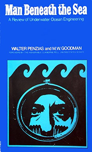 Man Beneath the Sea: Review of Underwater Ocean Engineering: Walter Penzias, M.W. Goodman