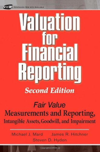 9780471680413: Valuation for Financial Reporting: Fair Value Measurements and Reporting, Intangible Assets, Goodwill and Impairment