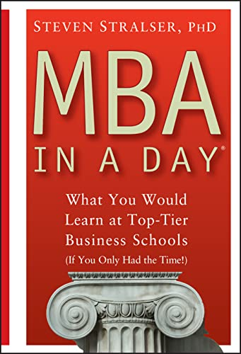 9780471680543: MBA In A Day: What You Would Learn At Top-Tier Business Schools (If You Only Had The Time!)