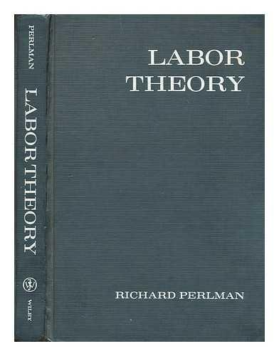 Labor Theory: Perlman, Richard