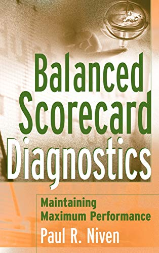 9780471681236: Balanced Scorecard Diagnostics: Maintaining Maximum Performance