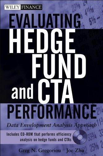 Evaluating Hedge Fund and CTA Performance: Data Envelopment Analysis Approach: Greg N. Gregoriou, ...