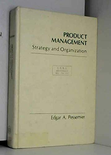 Product Management: Strategy and Organization (Marketing): Pessemier, Edgar A.