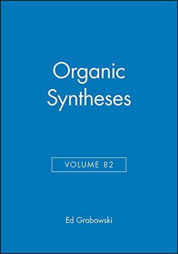 Organic Syntheses: v. 82 (Hardback): Ed Grabowski