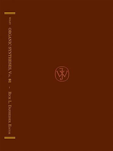 Organic Syntheses: An Annual Publication of Satisfactory Methods for the Preparation of Organic ...