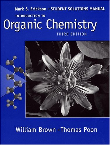 Introduction to Organic Chemistry, Student Solutions Manual: Brown, William H.