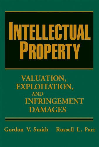 9780471683230: Intellectual Property: Valuation, Exploitation, and Infringement Damages