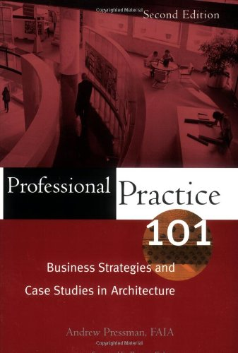 9780471683667: Professional Practice 101: Business Strategies and Case Studies in Architecture