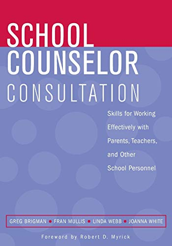9780471683698: School Counselor Consultation: Skills for Working Effectively with Parents, Teachers, and Other School Personnel