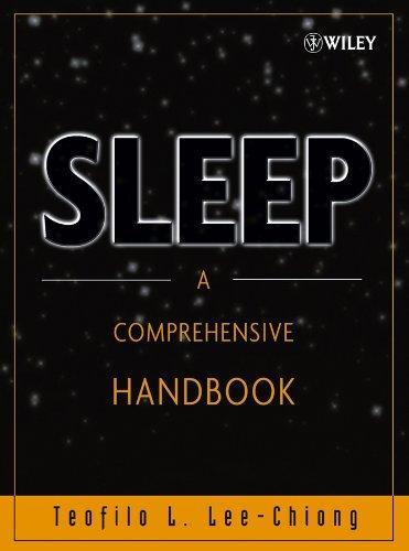 Sleep: A Comprehensive Handbook: Editor-Teofilo L. Lee-Chiong