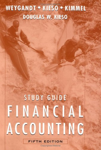 Study Guide to accompany Financial Accounting with Annual Report, 5th Edition: Jerry J. Weygandt; ...
