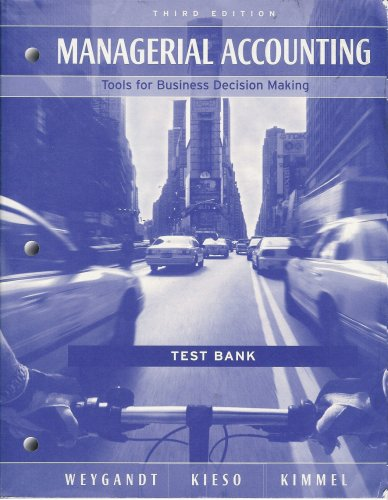 Managerial Accounting Tools for Business Decision Making Test Bank