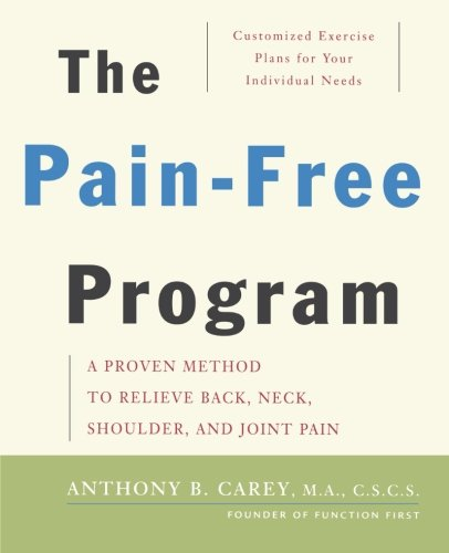 9780471687207: The Pain-Free Program: A Proven Method to Relieve Back, Neck, Shoulder, and Joint Pain