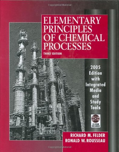 Elementary Principles of Chemical Process, 3ed, w/CD: Felder