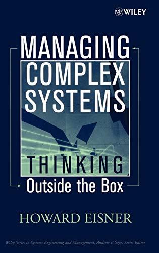 9780471690061: Managing Complex Systems: Thinking Outside the Box (Wiley Series in Systems Engineering and Management)