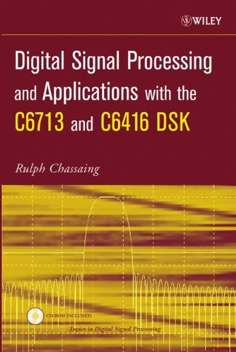 9780471690078: Digital Signal Processing and Applications with the C6713 and C6416 DSK (Topics in Digital Signal Processing)