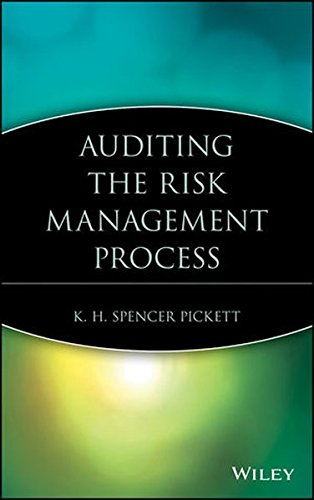 Auditing the Risk Management Process: Pickett, K. H.